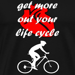 get more out your life - Men's Premium T-Shirt