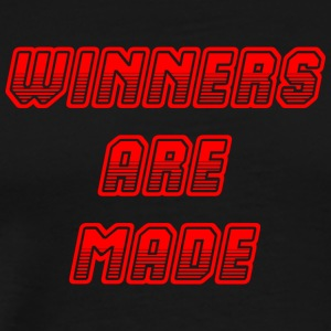 winners are made - Men's Premium T-Shirt