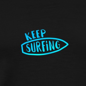 Keep Surfing v3 2 - Men's Premium T-Shirt