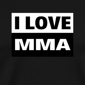 I love MMA, UFC, cage fighting and combat sports - Men's Premium T-Shirt