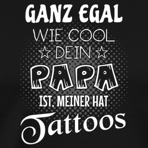 Tattoo - Mein cooler Papa hat Tattoos - T-Shirt - Männer Premium T-Shirt