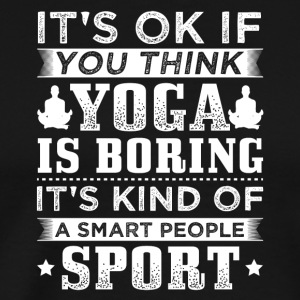 yoga ITS OK SMART PEOPLE SPORT - Männer Premium T-Shirt
