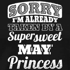 Sorry Already Taken By May Princess Shirt
