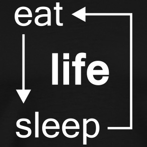 Eat - Eat Sleep Repeat Life