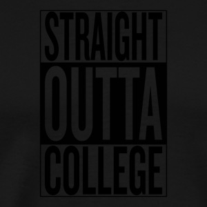 Straight outta college - Men's Premium T-Shirt