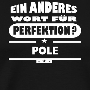 Pole Et andet ord for perfektion - Herre premium T-shirt