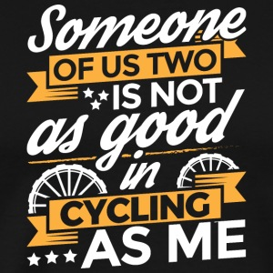 BIKE SOMEONE OF US cycling - Men's Premium T-Shirt