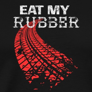 Eat my rubber Car Oldtimer Drifter - Men's Premium T-Shirt