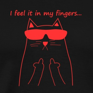 feel it in my fingers cat fuck you katze catlady l - Männer Premium T-Shirt