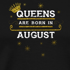 queens born AUGUST - Männer Premium T-Shirt