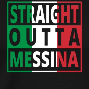 Straight outta Italia Italy Messina - Männer Premium T-Shirt