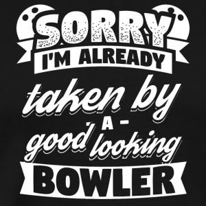 Bowling Bowler Already Taken Shirt - Men's Premium T-Shirt