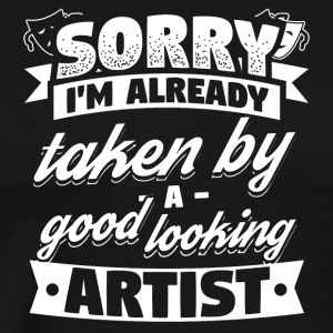Arts Artist Sorry Already Taken Shirt - Men's Premium T-Shirt