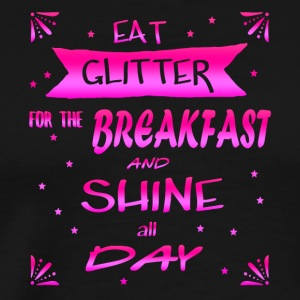 Eat Glitter radiate Unicorn queen princess - Männer Premium T-Shirt
