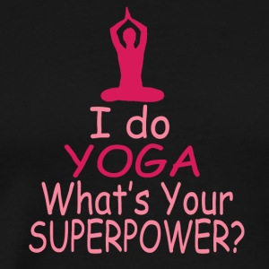 I do Yoga whats your superpower? - Männer Premium T-Shirt