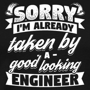 Engineer Engineer Shirt T-Shirt Sorry Taken - Men's Premium T-Shirt