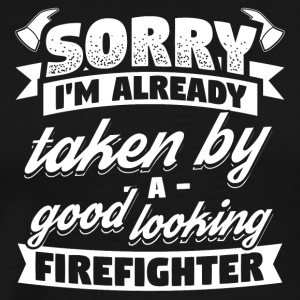 Firefighter Sorry Already Taken Shirt - Men's Premium T-Shirt