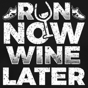 Running Runner shirt Run Now Wine Later - Mannen Premium T-shirt