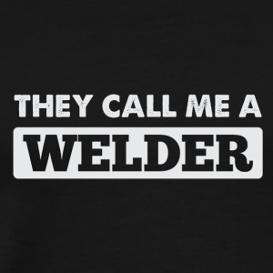 Call a welder - Men's Premium T-Shirt