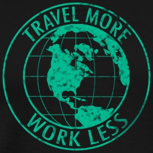 Travel More Work Less - Men's Premium T-Shirt