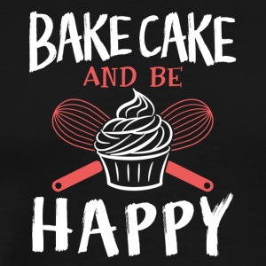 Bake cake and be happy - Men's Premium T-Shirt