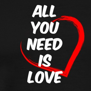 All you need is love white - Men's Premium T-Shirt