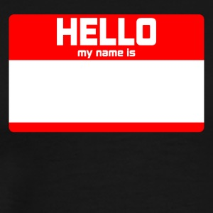 HELLO MY NAME IS ... - Men's Premium T-Shirt