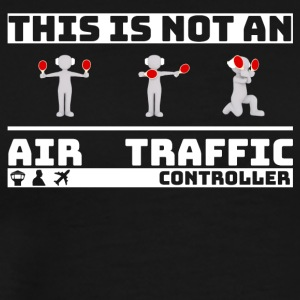 This is not an Air Traffic Controller - ATC Shirt - Männer Premium T-Shirt