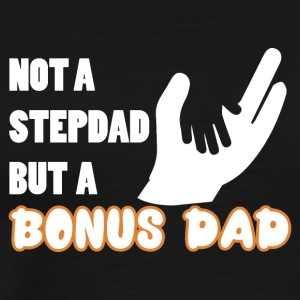 Not a Stepdad but a BonusDad Proud Daddy Pops Dad - Männer Premium T-Shirt