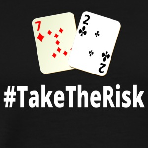 Take The Risk 72o Poker - Männer Premium T-Shirt