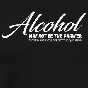 Alcohol is niet de oplossing van alcohol - Mannen Premium T-shirt