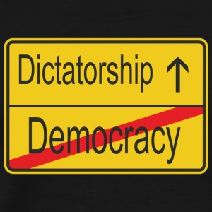 leaving Democracy entering Dictatorship - Männer Premium T-Shirt