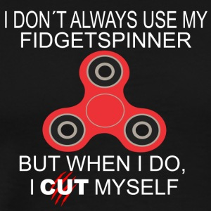 i dont always use my fidgetspinner cut myself weis - Männer Premium T-Shirt