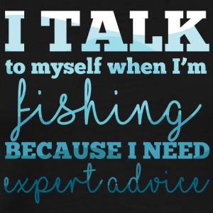 Fishing / Angling / Fishing: I Talk To Myself - Men's Premium T-Shirt