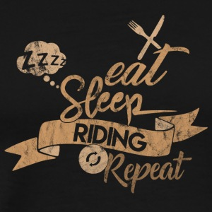 EAT SLEEP REPEAT RIDING - T-shirt Premium Homme