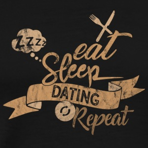 Eat Sleep REPEAT DATING - Premium T-skjorte for menn