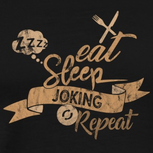 EAT SLEEP REPEAT spøgende - Herre premium T-shirt