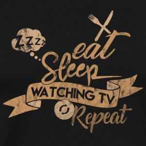 EAT SLEEP WATCHING TV REPEAT - Men's Premium T-Shirt