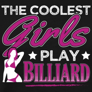 COOLEST GIRLS BILLIARD - Männer Premium T-Shirt
