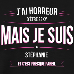 Stephanie horreur sexy humour - T-shirt Premium Homme