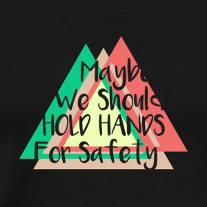 Hold Hands For Safety - Men's Premium T-Shirt
