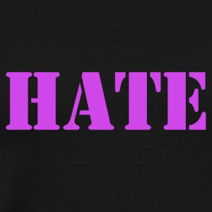 HATE. - Men's Premium T-Shirt