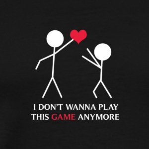 LIEBE | DONT PLAY THIS GAME - Männer Premium T-Shirt