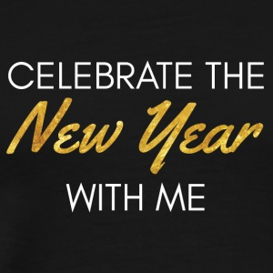 Sylvester / Silvester: Celebrate The New Year With - Männer Premium T-Shirt