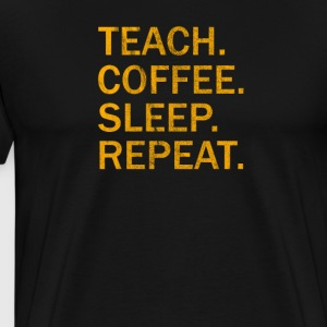 To explain. Coffee. Sleep. To repeat. - Men's Premium T-Shirt