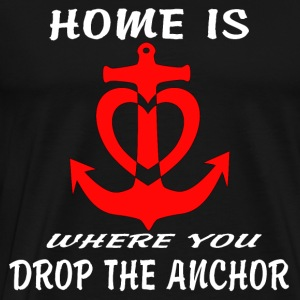 Anchor Boat YachtSailor Captain Home is where - Men's Premium T-Shirt