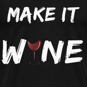 Make it Wine Geschenk Mode Trend