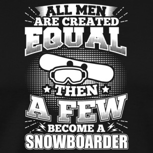 Funny Snowboard Snowboarding Shirt All Men Equal - Männer Premium T-Shirt