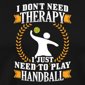 Handbal I dont behoefte THERAPIE - Mannen Premium T-shirt