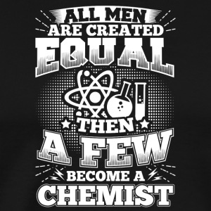 Funny Chemistry Chemist Shirt All Men Equal - Männer Premium T-Shirt